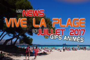 """Les news insolites """"Vive la plage"""" de juillet 2017 en gifs animés"""