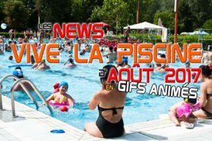"""Les news insolites """"Vive la piscine"""" d'août 2017 en gifs animés 1/2"""